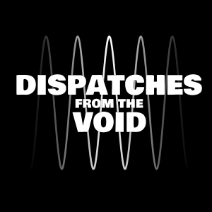 DispatchesFromTheVoid_OL