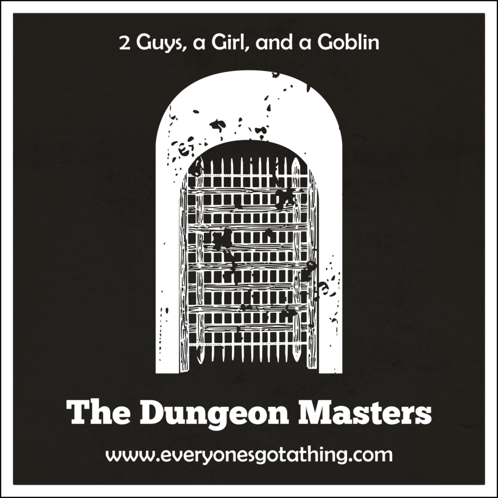 dungeons and dragons – Everyone's Got a Thing
